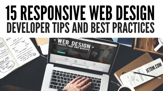 15 Responsive Web Design Developer Tips and Best Practices