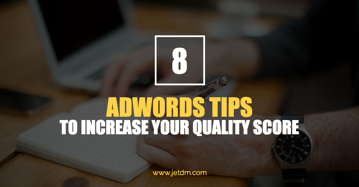 8 tips to increase your quality score in adwords