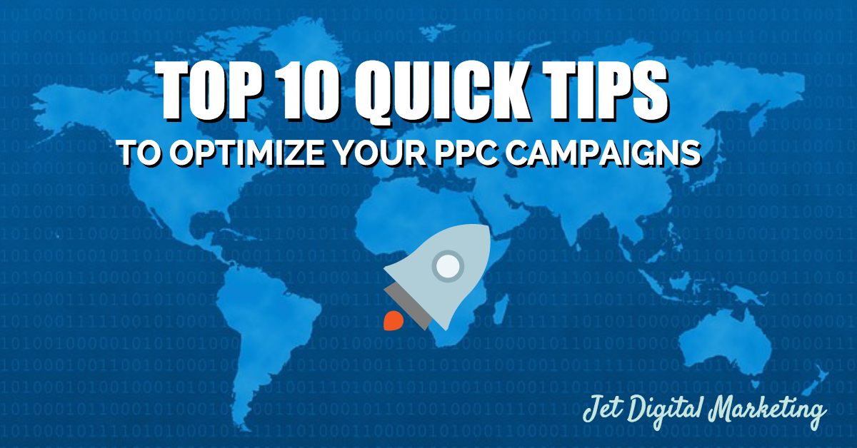 Top 10 Quick Tips to Optimize your PPC Campaigns