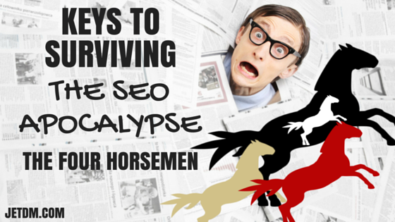 keys to surviving the seo apocalypse the four horsemen