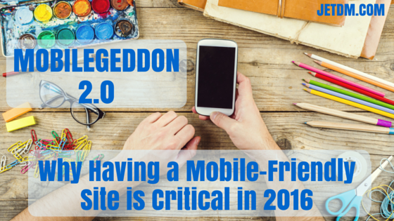 mobilegeddon 2 why having a mobile friendly site critical in 2016