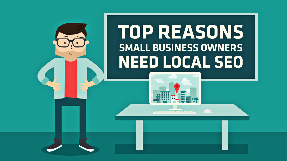 top reasons small business owners need local seo